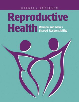 Reproductive Health: Women and Men's Shared Responsibility 9780763722883