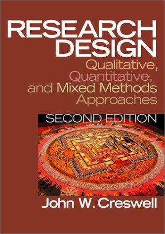 Research Design: Qualitative, Quantitative, and Mixed Methods Approaches 9780761924418