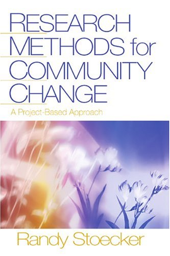 Research Methods for Community Change: A Project-Based Approach 9780761928898