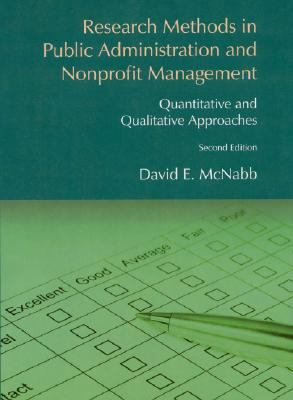 Research Methods in Public Administration and Nonprofit Management: Qualitative and Quantitative Approaches 9780765617675