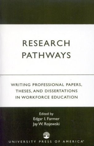 Research Pathways: Writing Professional Papers, Theses, and Dissertations in Workforce Education 9780761820598