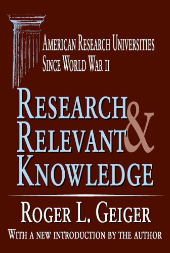 Research and Relevant Knowledge: American Research Universities Since World War II 9780765805690