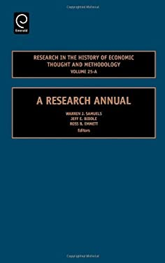 Research in the History of Economic Thought and Methodology Volume 25-A: A Research Annual 9780762314225