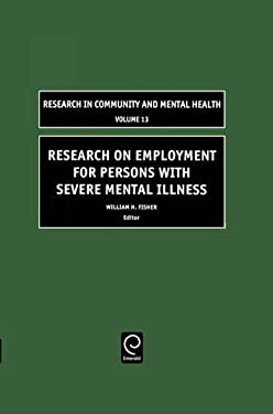 Research on Employment for Persons with Severe Mental Illness 9780762311293