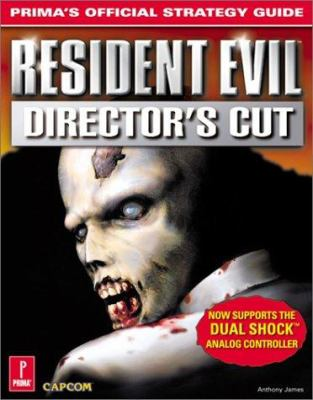 Resident Evil: Director's Cut: Prima's Official Strategy Guide 9780761519188
