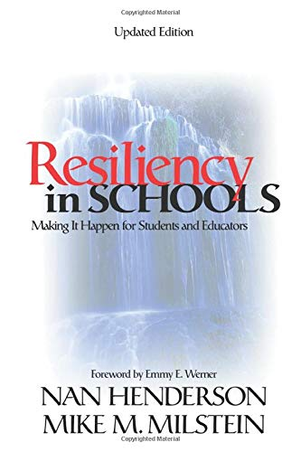 Resiliency in Schools: Making It Happen for Students and Educators 9780761946700
