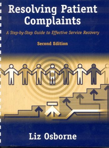 Resolving Patient Complaints: A Step-By-Step Guide to Effective Service Recovery 9780763726225