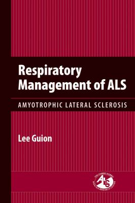 Respiratory Management of ALS: Amyotrophic Lateral Sclerosis 9780763755454