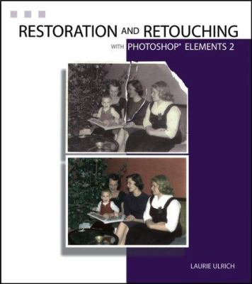 Restoration and Retouching with Photoshop Elements 2 9780764524745