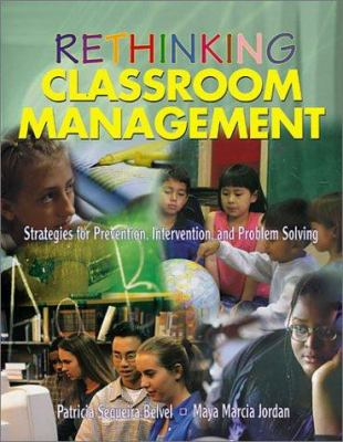 Rethinking Classroom Management: Strategies for Prevention, Intervention, and Problem Solving 9780761945222
