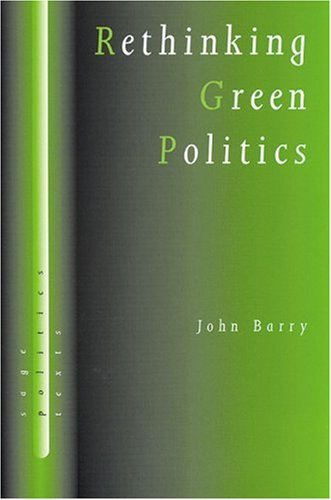 Rethinking Green Politics: Nature, Virtue and Progress 9780761956068