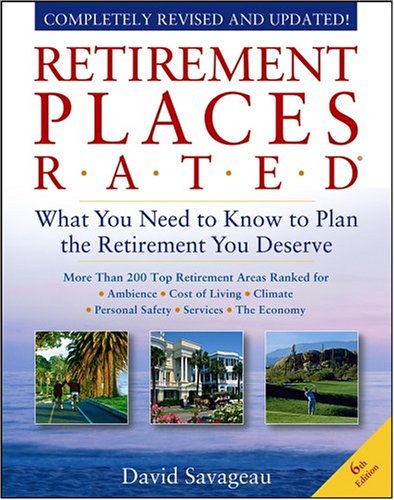 Retirement Places Rated: What You Need to Know to Plan the Retirement You Deserve 9780764544385