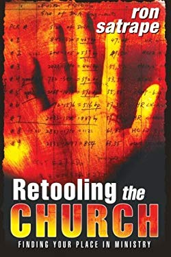 Retooling the Church: Finding Your Place in Ministry 9780768424386
