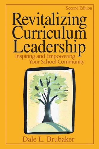 Revitalizing Curriculum Leadership: Inspiring and Empowering Your School Community 9780761939948