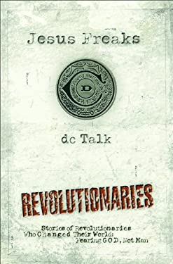 Revolutionaries: Stories of Revolutionaries Who Changed Their World: Fearing God, Not Man. 9780764200847