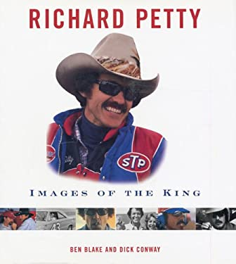 Richard Petty: Images of the King 9780760320419