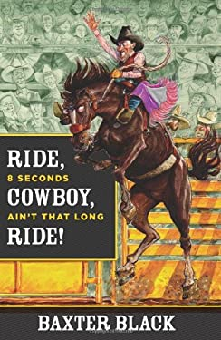 Ride, Cowboy, Ride!: 8 Seconds Ain't That Long 9780762780464
