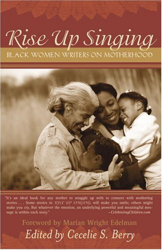 Rise Up Singing: Black Women Writers on Motherhood 9780767914680