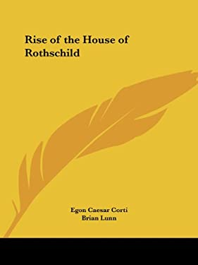 Rise of the House of Rothschild Brian Lunn, Egon Caesar Corti