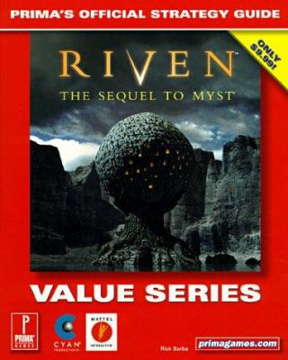 Riven: The Sequel to Myst (Value Series): Prima's Official Strategy Guide 9780761528975
