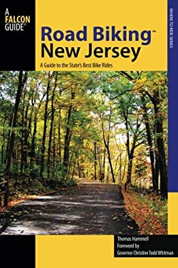 Road Biking New Jersey: A Guide to the State's Best Bike Rides 9780762742882