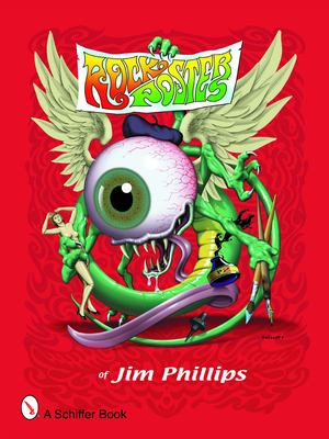 Rock Posters of Jim Phillips 9780764325311