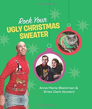 Rock Your Ugly Christmas Sweater 9780762444731