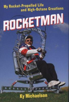 Rocketman: My Rocket-Propelled Life and High-Octane Creations 9780760331439