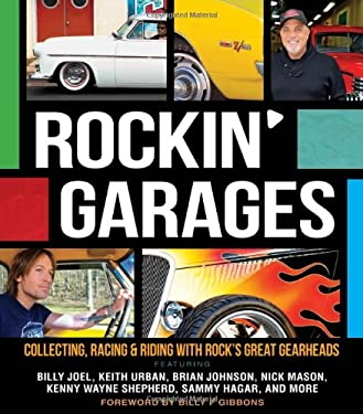 Rockin' Garages: Collecting, Racing & Riding with Rock's Great Gearheads 9780760342497