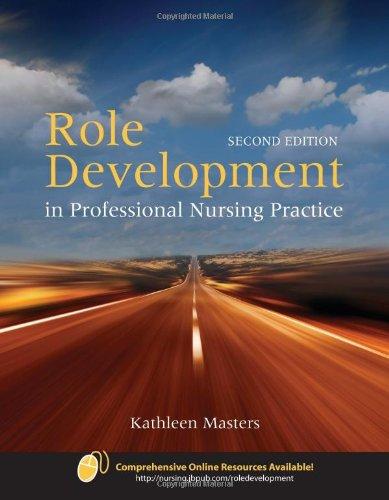 Role Development in Professional Nursing Practice Role Development in Professional Nursing Practice 9780763756031