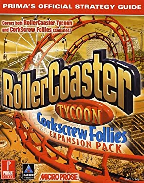 Rollercoaster Tycoon: Corkscrew Follies: Prima's Official Strategy Guide 9780761526681