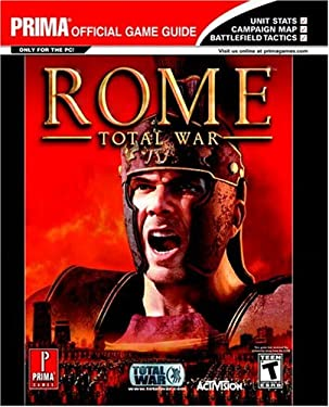 Rome: Total War: Prima Official Game Guide 9780761547815