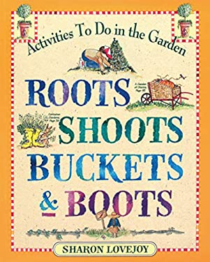 Roots Shoots Buckets & Boots