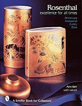 Rosenthal: Excellence for All Times: Dinnerware, Accessories, Cutlery, Glass 9780764301063