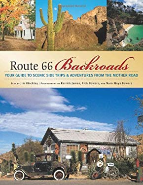 Route 66 Backroads: Your Guide to Scenic Side Trips & Adventures from the Mother Road 9780760328170
