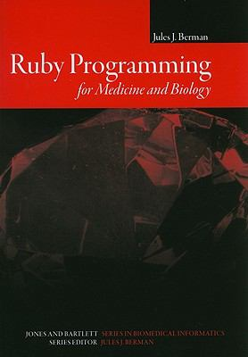 Ruby Programming for Medicine and Biology 9780763750909