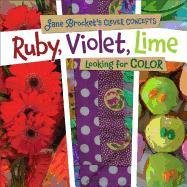 Ruby, Violet, Lime: Looking for Color 9780761346128