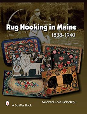 Rug Hooking in Maine 1838-1940 9780764328824