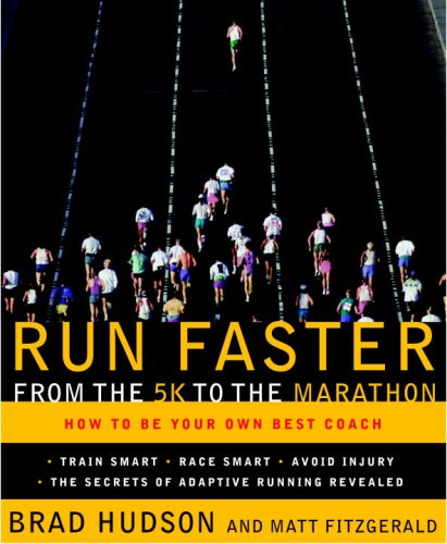 Run Faster from the 5K to the Marathon: How to Be Your Own Best Coach 9780767928229