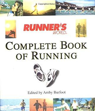 Runner's World Complete Book of Running 9780762409846