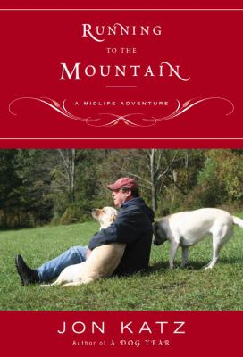 Running to the Mountain: A Midlife Adventure 9780767904988