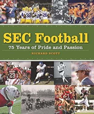 SEC Football: 75 Years of Pride and Passion 9780760332481