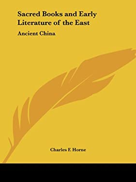 Sacred Books and Early Literature of the East: Ancient China 9780766100008