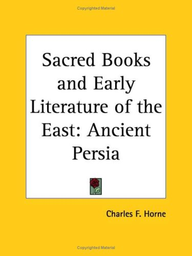 Sacred Books and Early Literature of the East: Ancient Persia 9780766100107