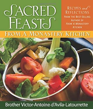 Sacred Feasts: From a Monastery Kitchen 9780764818622
