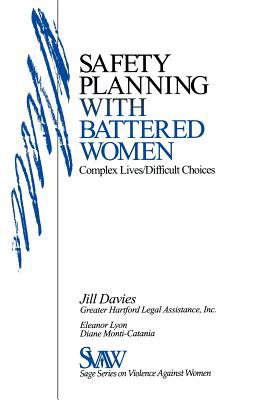 Safety Planning with Battered Women: Complex Lives/Difficult Choices 9780761912255