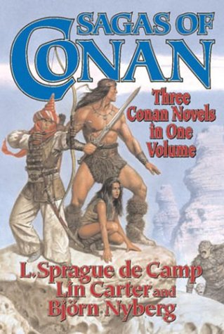Sagas of Conan: Conan the Swordsman/Conan the Liberator/Conan and the Spirder God 9780765310545
