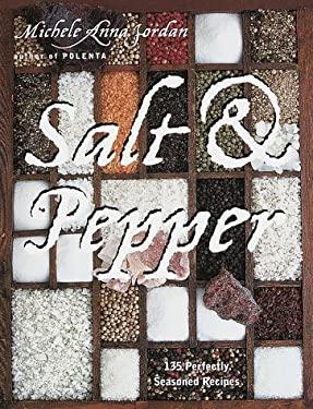 Salt & Pepper: 135 Perfectly Seasoned Recipes 9780767900270