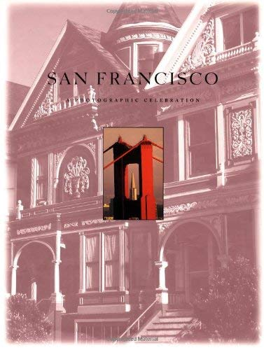 San Francisco: A Photographic Celebration 9780762403875