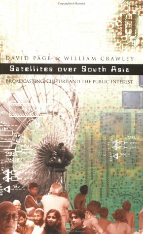 Satellites Over South Asia: Broadcasting, Culture and the Public Interest 9780761994824